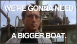 we-re-gonna-need-a-bigger-boat.jpg