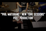 Phil Maturano New York Sessions-post production.png